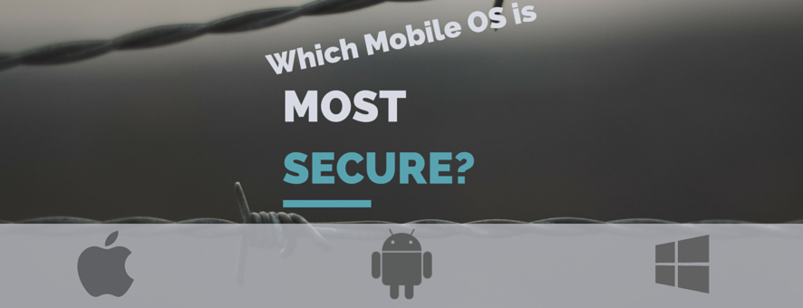 Which Mobile OS is Most Secure